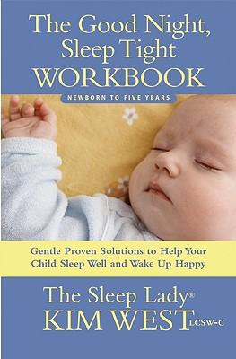 The Good Night, Sleep Tight Workbook By West, Kim/ Rhodes, Maura (EDT)